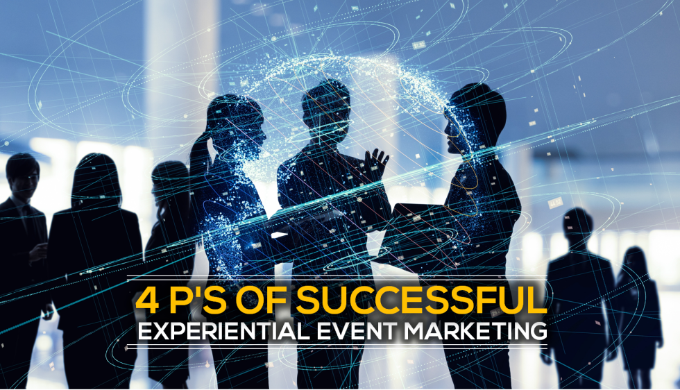 4 P's of Successful Experiential Event Marketing | Shobiz Blog